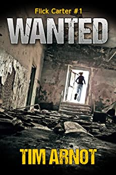 Wanted (Flick Carter Book 1) by [Arnot, Tim]