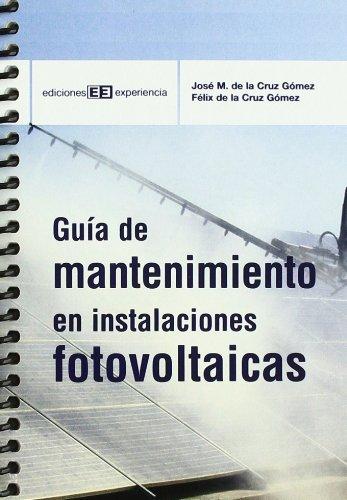 Guía de mantenimiento de instalaciones fotovoltaicas (Colección Guías de bolsillo) por José Manuel de la Cruz Gómez