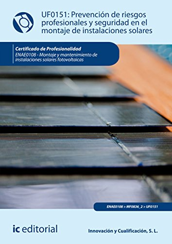 EPUB Prevención de riesgos profesionales y seguridad en el montaje de instalaciones solares. enae0108 Descargar gratis