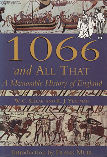 1066 and All That : A Memorable History of England