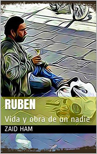 Ruben: Vida y obra de un nadie por Zaid Ham