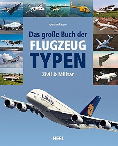 Das große Buch der Flugzeugtypen: zivil - militärisch - weltweit