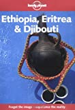 Ethiopia, Eritrea and Djibouti (Lonely Planet Country Guides)