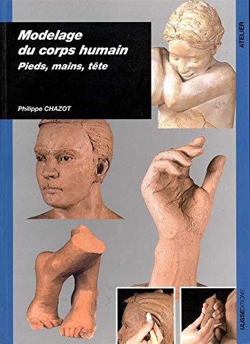 Modelage du corps humain : pieds, mains, tête