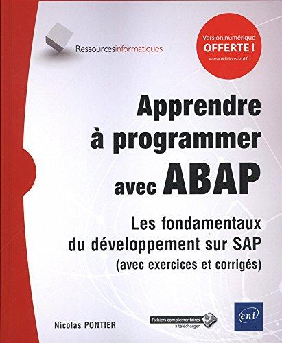 Apprendre à programmer avec ABAP - Les fondamentaux du développement sur SAP par Nicolas PONTIER