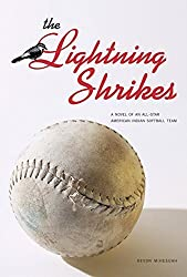 The Lightning Shrikes: A Novel of an All-Star American Indian Softball Team by Mihesuah, Devon (2004) Hardcover