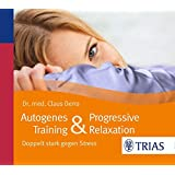 Autogenes Training & Progressive Relaxation - Hörbuch: Doppelt stark gegen Stress (Hörbuch Gesundheit)