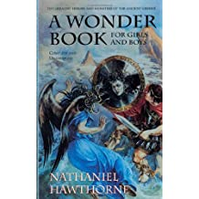 A Wonder Book: For Boys and Girls (Tor Classics) by Nathaniel Hawthorne (1998-06-15)