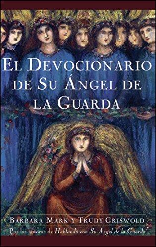 El Devocionario de Su Angel de La Guarda (Angelspeake Book of Prayer and Healing