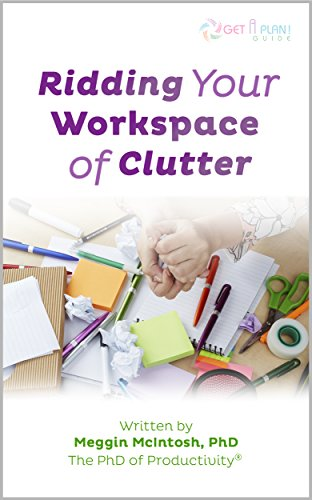 Ridding Your Workspace of Clutter (English Edition)