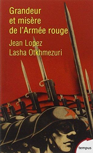 Grandeur et mis?re de l'Arm?e rouge - N? 572: T?moignages in?dits 1941-1945 by Jean Lopez (February 16,2015)