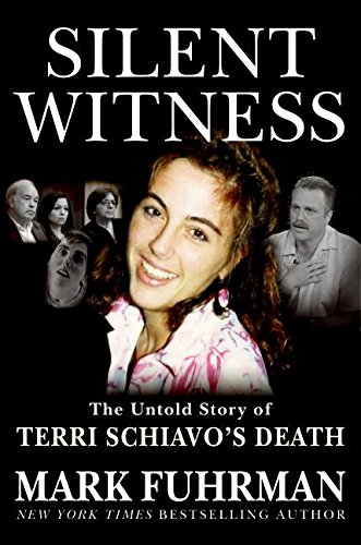 Silent Witness: The Untold Story of Terri Schiavo's Death por Mark Fuhrman