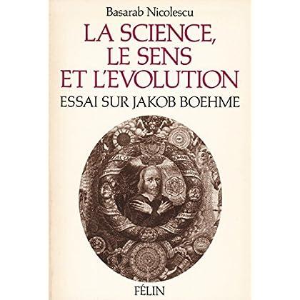 La science, le sens et l'évolution - Essai sur Jakob Boehme