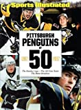 Sports Illustrated Pittsburgh Penguins at 50: The Stanley Cups - The All-Time Team - The Bitter Rivalries