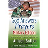 God Answers Prayers--Military Edition: True Stories from People Who Serve and Those Who Love Them (English Edition)