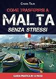 Come trasferirsi a Malta... senza stress. Guida pratica in 12 passi