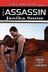 The Assassin [Alpha One Assassins] (Siren Publishing Classic) by Jenika Snow (2011-01-03)