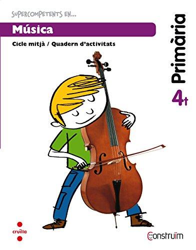 Supercompetents en... Música. 4 Primària. Construïm. Quadern - 9788466137973 por Mercè Plana Gavaldà