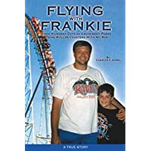 [(Flying with Frankie : Three Hundred Days in Amusement Parks Riding Roller Coasters with My Son)] [By (author) Charles F Gobel] published on (March, 2012)