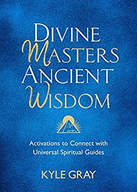 Divine Masters, Ancient Wisdom: Activations to Connect with Universal Spiritual Guides (English Edition)