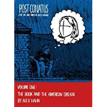 Post Conatus: Volume One: The Book And The American Dream 1: The Life and Times of Alex Hahn
