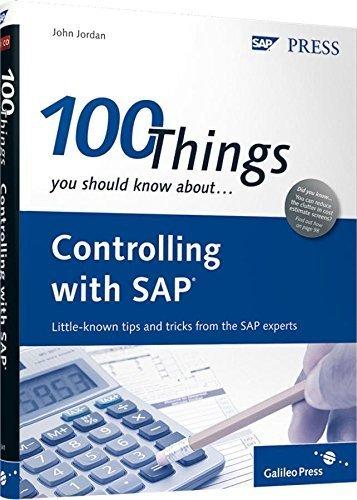 100 Things You Should Know About Controlling with SAP by John Jordan (2010-11-10) par John Jordan