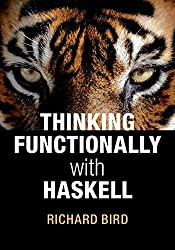 Thinking Functionally with Haskell by Richard Bird (2014-12-08)