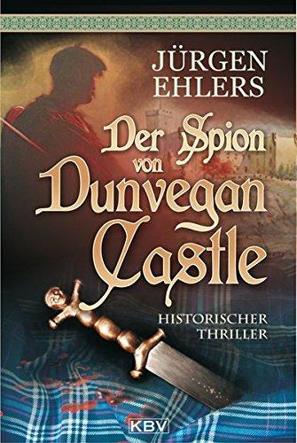 Dunvegan Castle (Der Spion von Dunvegan Castle (KBV - Historische Krimis))