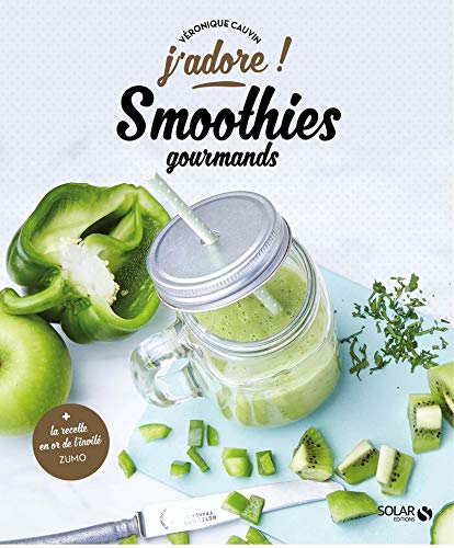 Les smoothies gourmands - j'adore
