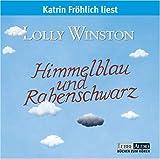 Himmelblau und Rabenschwarz: Lesung - Lolly Winston