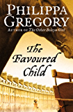The Favoured Child (The Wideacre Trilogy, Book 2)