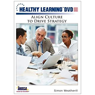 Align Culture to Drive Strategy by Simon Weatherill
