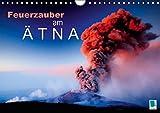 Feuerzauber am Ätna (Wandkalender 2015 DIN A4 quer): Ätna: Heißes Sizilien (Monatskalender, 14 Seiten) - CALVENDO