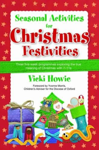 Seasonal activities for Christmas festivities : three five-week programmes exploring the true meaning of Christmas with 7-11s