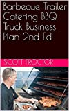Barbecue Trailer Catering BBQ Truck Business Plan 2nd Ed (English Edition)