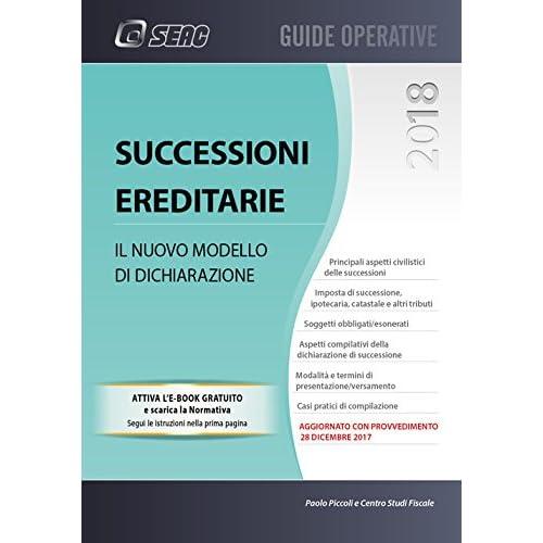 Successione Ereditarie. Il Nuovo Modello Di Dichiarazione. Con Contenuto Digitale Per Download