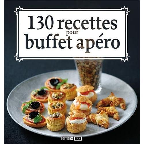 130 recettes pour buffet apéro