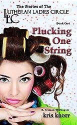 The Lutheran Ladies' Circle: Plucking One String (English Edition)