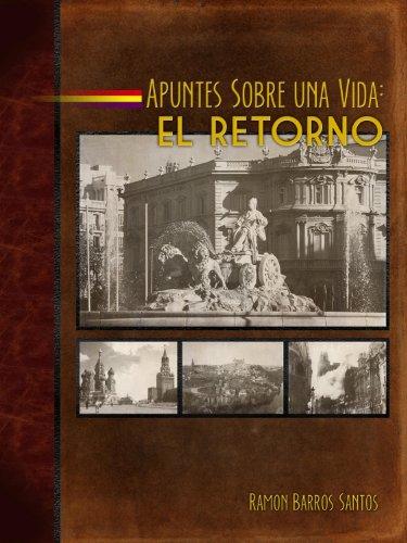 Apuntes Sobre una Vida - El Retorno (Spanish Edition)