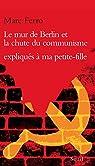 Le Mur de Berlin et la Chute du communisme expliqués à ma petite-fille par Ferro