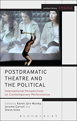 Postdramatic Theatre and the Political (Methuen Drama Engage)