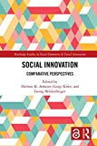 Social Innovation [Open Access]: Comparative Perspectives (Routledge Studies in Social Enterprise & Social Innovation) (English Edition)