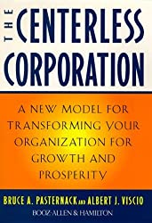 The Centerless Corporation: Transforming Your Organization for Growth and Prosperity by Albert J. Viscio (1998-02-17)