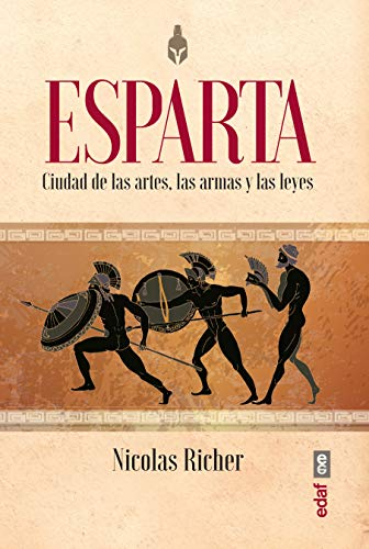 Esparta. Ciudad de las artes, las armas y las leyes (Crónicas de ...