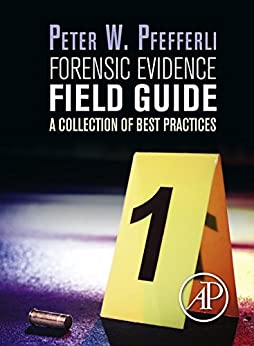 Forensic Evidence Field Guide: A Collection of Best Practices par [Pfefferli, Peter]