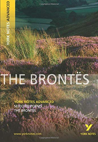 Selected Poesms of The Brontes: York Notes Advanced: Selected Poems by Charlotte Bronte, Emily Bronte