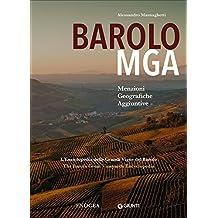 Barolo MGA. Menzioni geografiche aggiuntive. L'enciclopedia delle grandi vigne del Barolo. Ediz. italiana e inglese