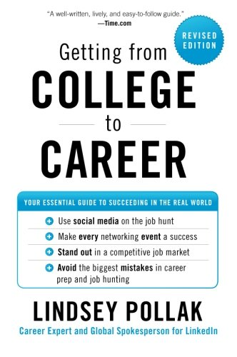 Getting from College to Career: Your Essential Guide to Succeeding in the Real World por Lindsey Pollak