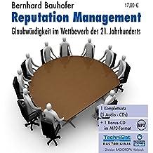 Reputation Management . Glaubwürdigkeit im Wettbewerb des 21. Jahrhunderts