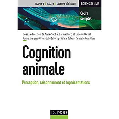 Cognition animale - Perception, raisonnement et représentations